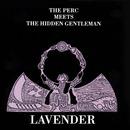 Lavender/The Perc Meets The Hidden Gentleman