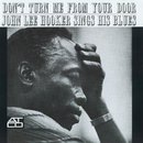 Don't Turn Me From Your Door/John Lee Hooker