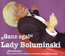 Ganz egal/Lady Boluminski