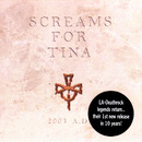 2003 A.D./Screams For Tina