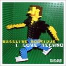 I Love Techno/Bassline Boutique