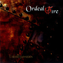 Untold Passions/Ordeal By Fire