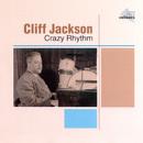 Crazy Rhythm/Cliff Jackson