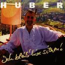 Ich bleib hier sitzen/Huber