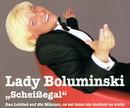 Scheissegal/Lady Boluminski