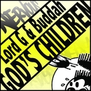 God's Children/Lord G And Buddah