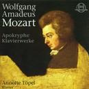 Mozart: Apokryphe Klavierwerke/Annette Töpel