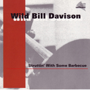 Struttin With Some Barbecue/Wild Bill Davison