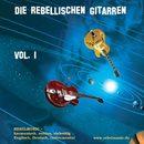 Vol. 1/Die Rebellischen Gitarren