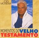 Momentos do Velho Testamento/Cid Moreira