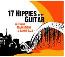 17 Hippies Play Guitar feat. Marc Ribot & Jakob Ilja/17 Hippies, Marc Ribot, Jakob Ilja