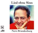 Lied ohne Sinn/Nero Brandenburg