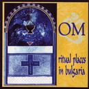 Ritual Places In Bulgaria/OM