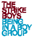Being In A Boygroup/The Strike Boys