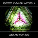 Gemstones/Deep Imagination