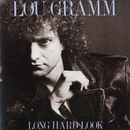 Long Hard Look/Lou Gramm