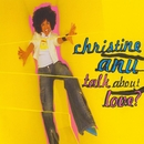 Talk About Love/Christine Anu