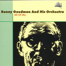 All Of Me/Benny Goodman & His Orchestra