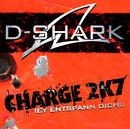 Charge 2K7 [Ey entspann Dich!]/D-Shark