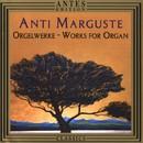 Anti Marguste: Orgelmusik/Orchester des Estnischen Rundfunks