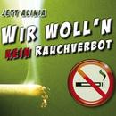 Wir woll'n kein Rauchverbot/Jett Alinia