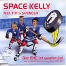 Der EHC ist wieder da!/Space Kelly