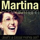deafs a bissal mehra sei/Martina Schwarzmann