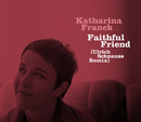 Faithful Friend/Katharina Franck