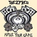 Make Your Game/The 27 Red