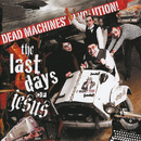 Dead Machines Revolution!/The Last Days Of Jesus