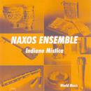 Indiana mistica/Naxos Ensemble