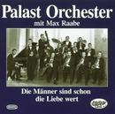 Folge 1 - Die Männer sind schon die Liebe wert/Palast Orchester mit seinem Sänger Max Raabe