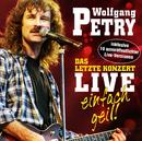 Das letzte Konzert - Live - Einfach geil!/Wolfgang Petry
