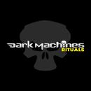 Rituals/Dark Machines