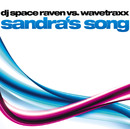 Sandra's Song/DJ Space Raven vs Wavetraxx