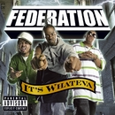 It's Whateva/Federation
