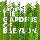 The Gardens of Babylon/Alex Tomb