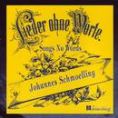 Lieder ohne Worte/Johannes Schmoelling