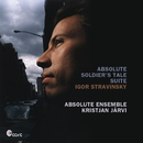 Absolute Soldier´s Tale Suite/Absolute Ensemble
