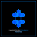 Finalization (Remixes)/Thunderstriker