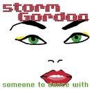 Someone To Dance With/Storm Gordon