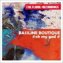 Oh My God/Bassline Boutique