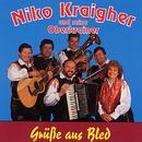 Grüße aus Bled/Niko Kraigher und seine Oberkrainer