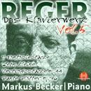 Max Reger: Das Klavierwerk - Vol. 5/Markus Becker