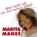 Spiel nicht mit mir und meinem Glück/Marita Maneé
