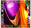 Express Your Mind/Digital Mode