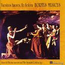 Vuestros Amores, He Se'ora/Hortus Musicus