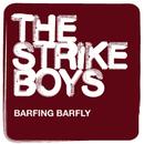 Barfing Barfly/The Strike Boys
