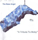 A Tribute To Moby/The Base Angel - Alexander Idel