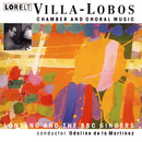 Chamber and Choral Works Villa-Lobos/Lontano